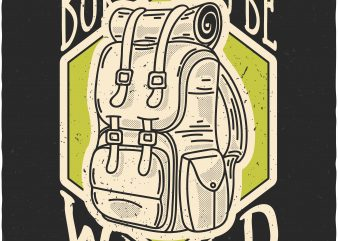 Born to be wild. Vector T-Shirt Design