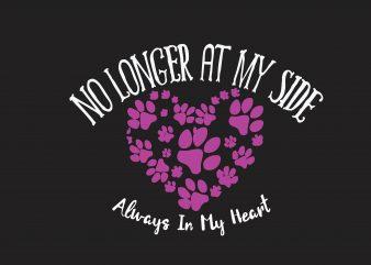 No Longer At My Side Dog Lover T-Shirt Design buy t shirt design