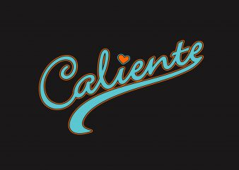 Caliente t shirt vector file
