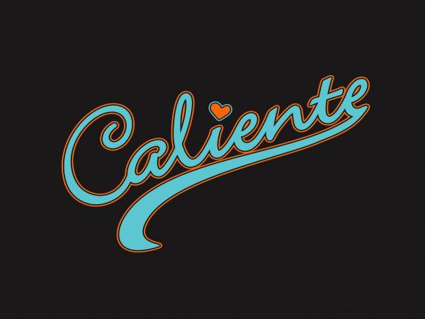 Caliente buy t shirt design