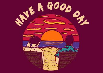 have a good day graphic t shirt