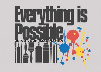 Everything Is Possible buy t shirt design