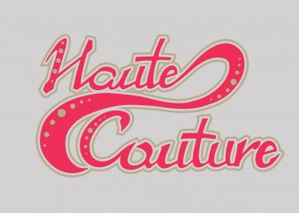 Houte Couture t shirt vector