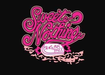 Sweet Nothing t shirt template vector