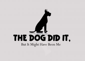 The Dog Dit It buy t shirt design