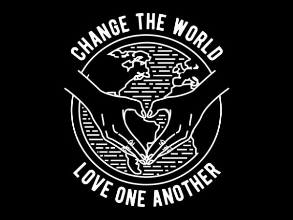 Change The World t shirt vector file