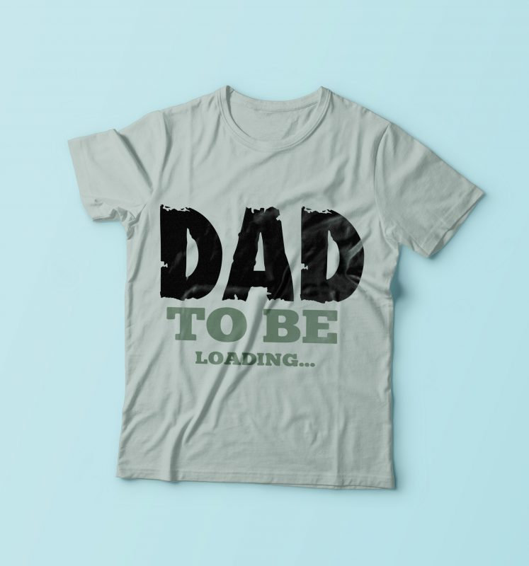 DAD To Be Loading... buy t shirt design