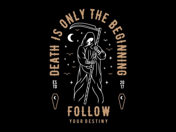 Death is Only The Beginning t shirt vector illustration