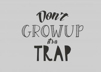 Don't Grow Up buy t shirt design
