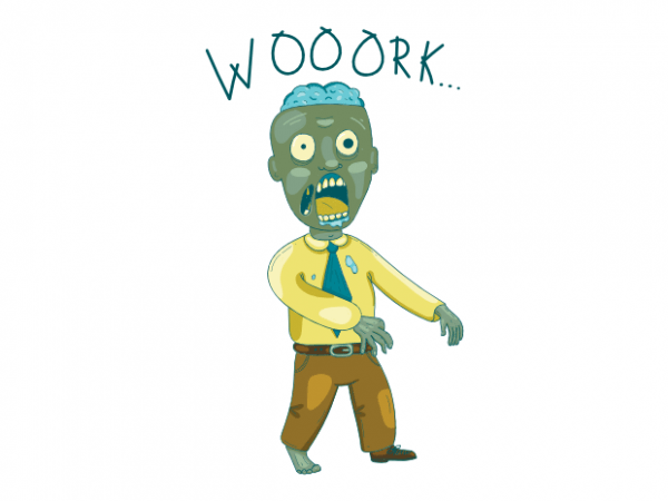 Funny work Zombie who hates his job t shirt printing design