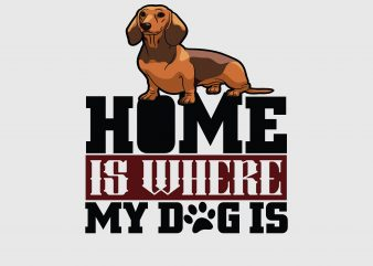 Home Is Where My Dogs Is Dog T-shirt Design buy t shirt design