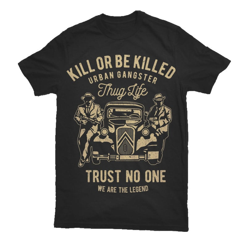 Kill Or Be Killed Graphic t-shirt design buy t shirt design