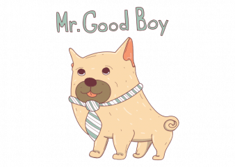 Mr good boy cute dog with a tie hand drawn vector t shirt design
