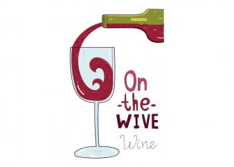 On the wive funny red wine and surfer saying t shirt printing design buy t shirt design