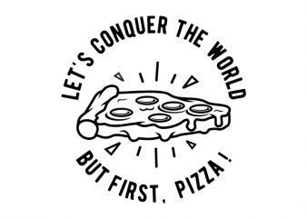 Pizza First t shirt illustration