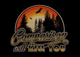 comparison will kill you t shirt vector file