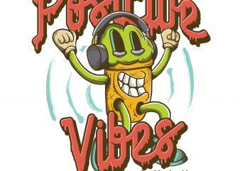 Positive vibes only. Vector T-Shirt Design buy t shirt design