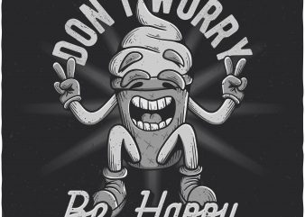 Don't worry be happy. Vector T-Shirt Design