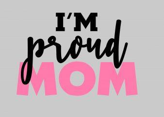 I'm Proud Mom buy t shirt design