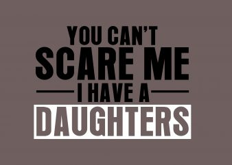 You Can't Scare Me buy t shirt design