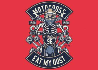 Motocross Eat My Dust buy t shirt design
