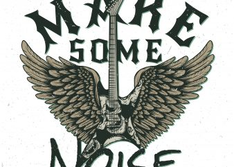 Make some noise. Vector T-Shirt Design