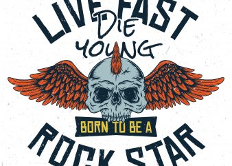 Live fast die young. Vector T-Shirt Design buy t shirt design