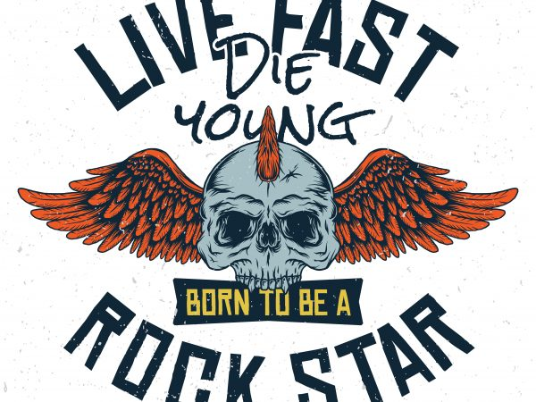 Live fast die young. Vector T-Shirt Design