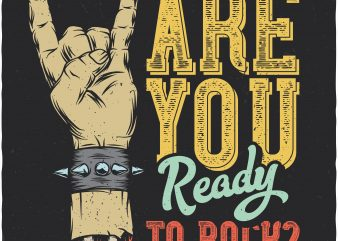 Are you ready to rock? Vector T-Shirt Design