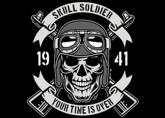 Skull Soldier Time Is Over buy t shirt design