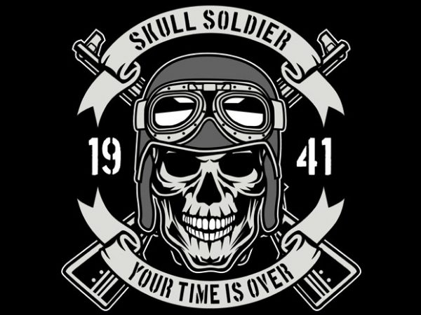Skull Soldier Time Is Over t shirt template vector