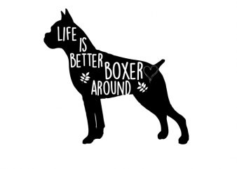 life is better with boxer Vector t-shirt buy t shirt design