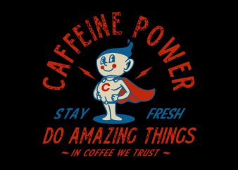 Caffeine Power t shirt vector file