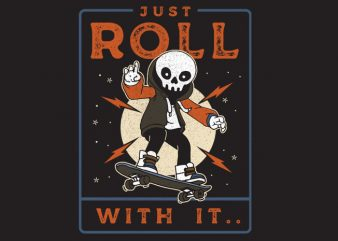 Just Roll With It buy t shirt design