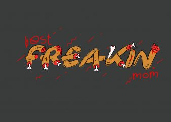 Best Freakin Mom t shirt template