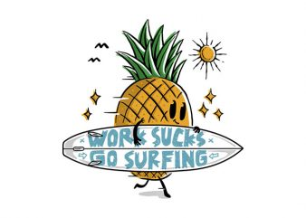 Work Sucks, Go Surfing buy t shirt design