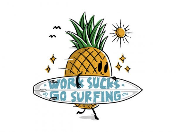 Work Sucks, Go Surfing t shirt design for sale