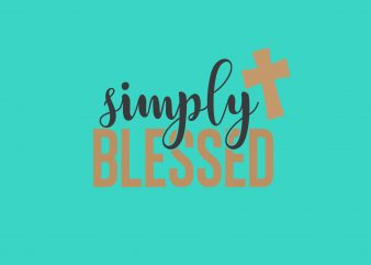 Simply Blessed buy t shirt design