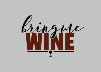 Bring Me Wine buy t shirt design