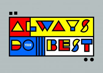 Always Do Best t shirt vector