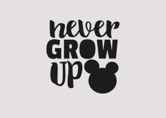 Never Grow Up buy t shirt design