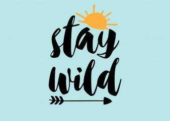 Stay Wild buy t shirt design