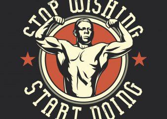 Stop wishing start doing. Vector T-Shirt Design t shirt template