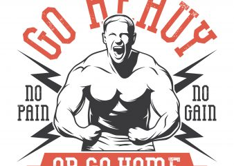 Go heavy or go home. Vector T-Shirt Design t shirt template