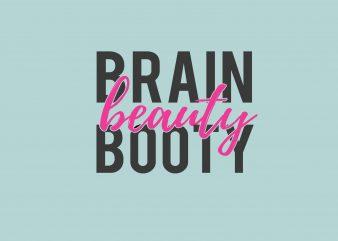 Brain Beauty Booty t shirt template