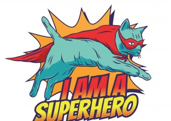 I am a superhero. Vector T-Shirt Design buy t shirt design