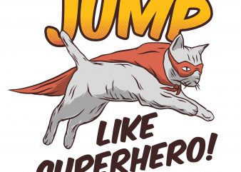 Jump like superhero. Vector T-Shirt Design