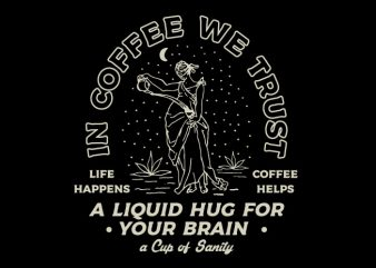in coffee we trust t shirt design for sale