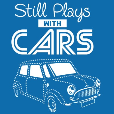 STILL PLAYS WITH CARS t shirt template vector
