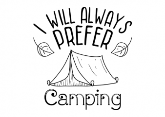 Camping outdoor adventure hiking nature scout saying vector t shirt design